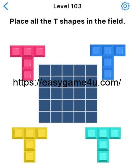 Level 103 - Place all the T shapes in the field