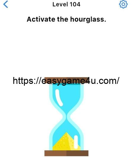 Level 104 - Activate the hourglass