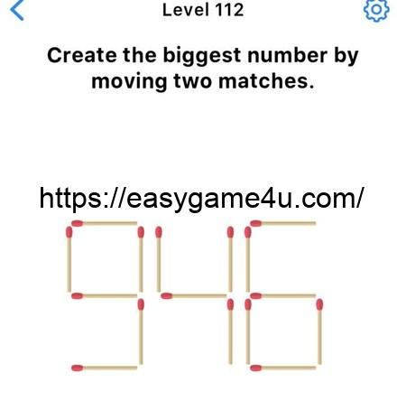 Level 112 - Create the biggest number by moving two matches