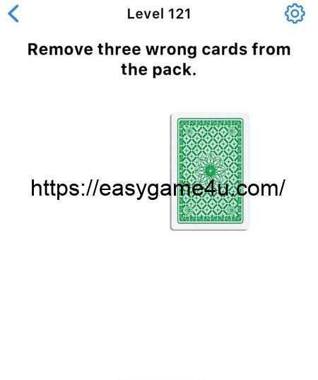 Level 121 - Remove three wrong cards from the pack