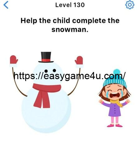 Level 130 - Help the child complete the snowman