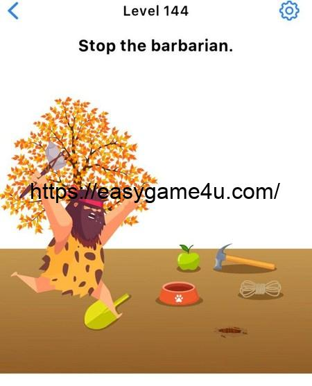 Level 144 - Stop the barbarian