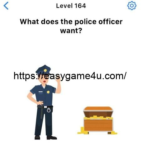 Level 164 - What does the police officer want?