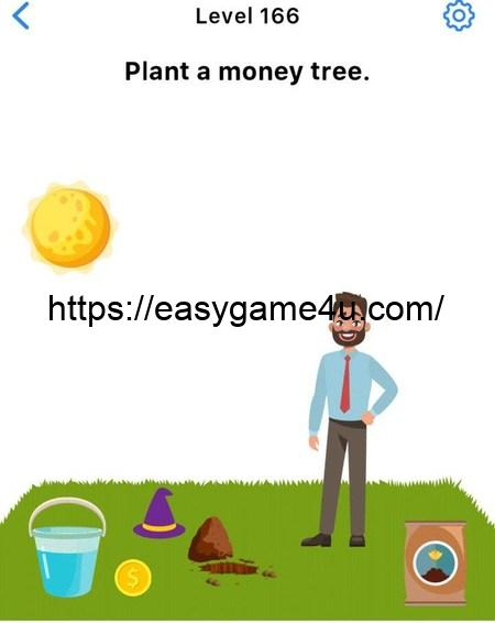 Level 166 - Plant a money tree