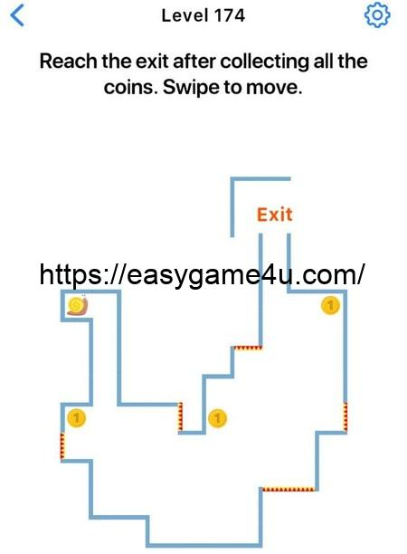 Level 174 - Reach the exit after collecting all the coins. Swipe to move