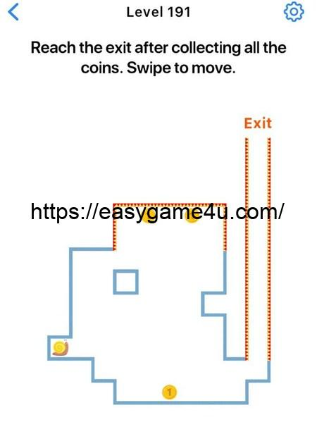 Level 191 - Reach the exit after collecting all the coins. Swipe to move