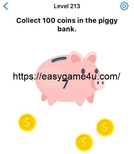 Level 213 - Collect 100 coins in the piggy bank