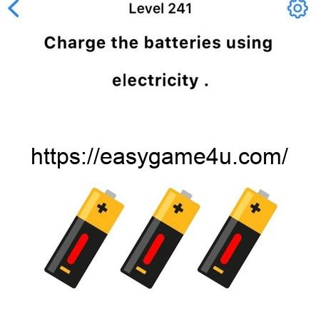 Level 241 - Charge the batteries using electricity.