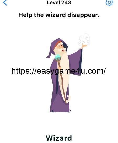 Level 243 - Help the wizard disappear