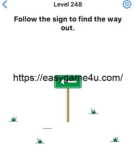 Level 248 - Follow the sign to find the way out