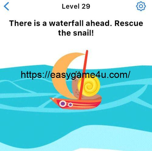 Level 29 - There is a waterfall ahead. Rescue the snail!