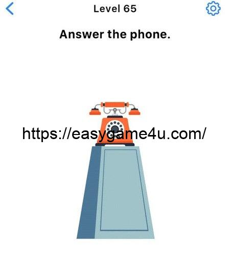 Level 65 - Answer the phone