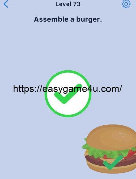 Level 73 - Assemble a burger