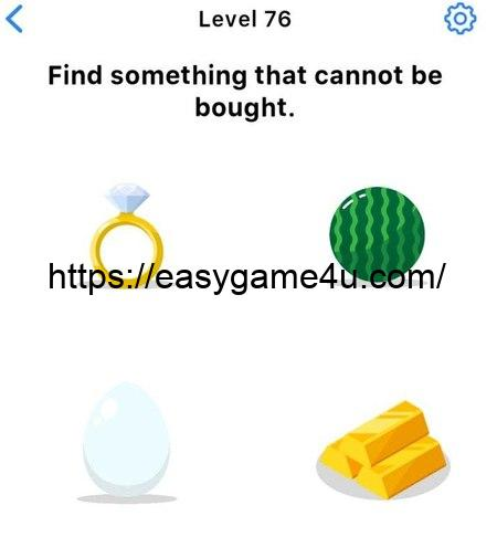 Level 76 - Find something that cannot be bought