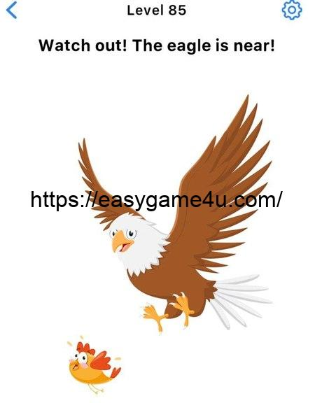 Level 85 - Watch out! The eagle is near!