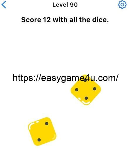 Level 90 - Score 12 with ail the dice