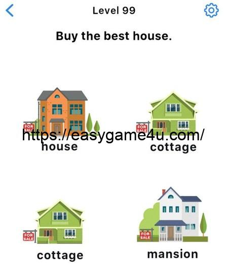 Level 99 - Buy the best house